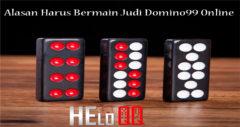 Alasan Harus Bermain Judi Domino99 Online