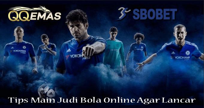 Tips Main Judi Bola Online Agar Lancar